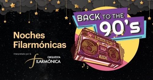 Noches Filarmónicas: 90`s