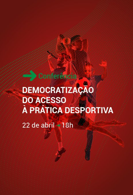 Conferência sobre 'Democratização do Acesso à Prática Desportiva'