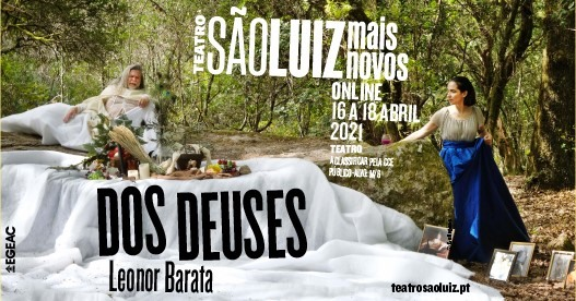 DOS DEUSES, de Leonor Barata | online no São Luiz