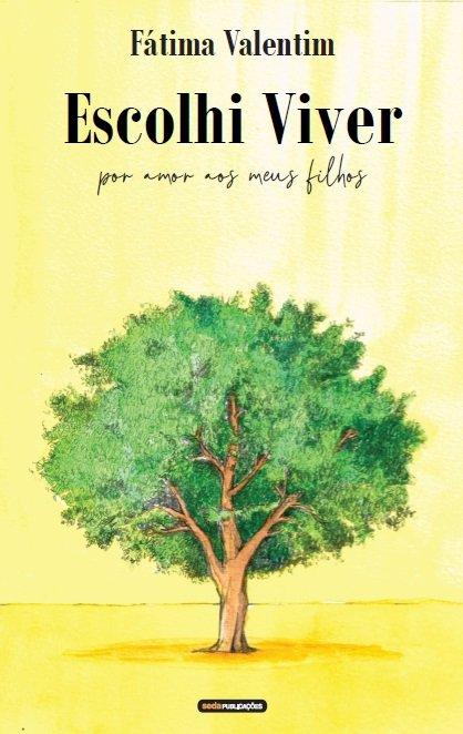 Apresentação do Livro - Escolhi Viver, por Amor aos meus filhos