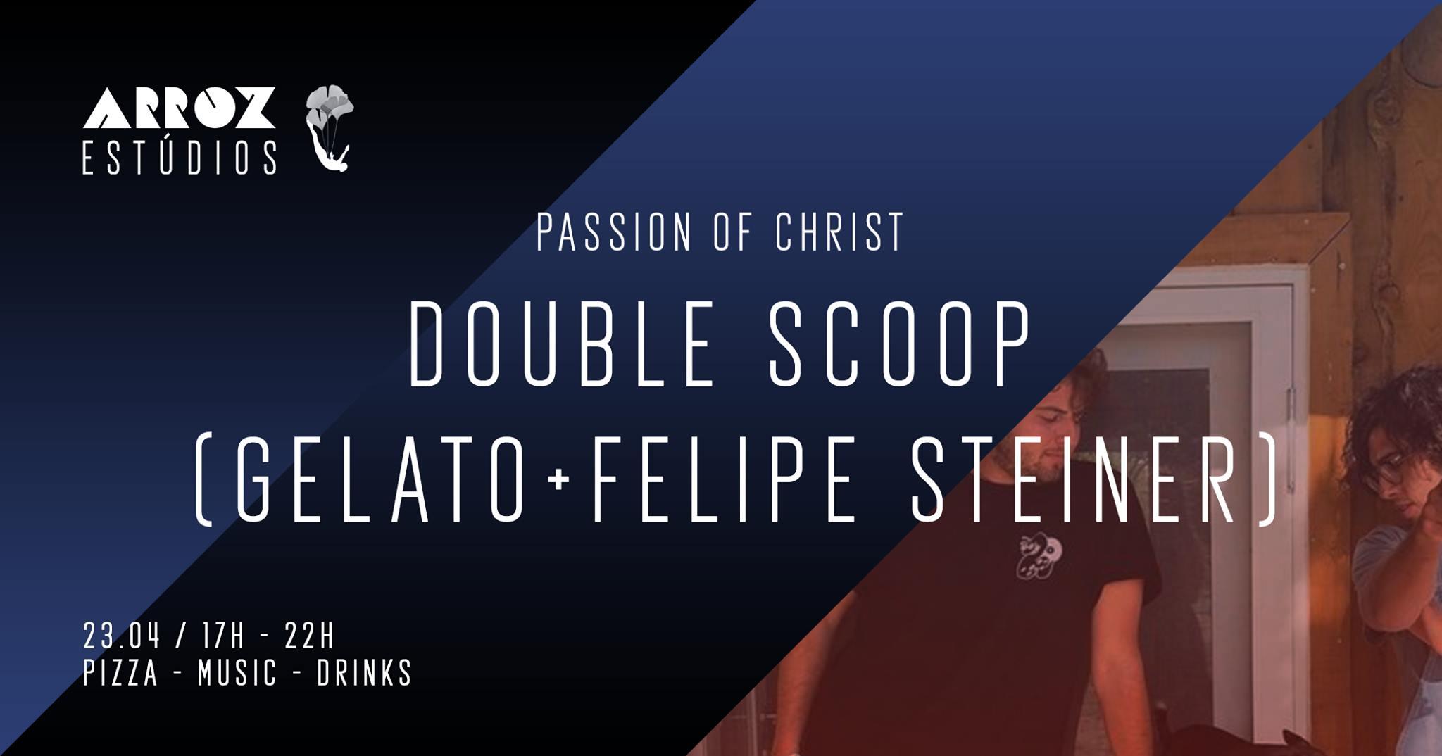 Double Scoop (Gelato + Felipe Steiner) - Passion of Christ