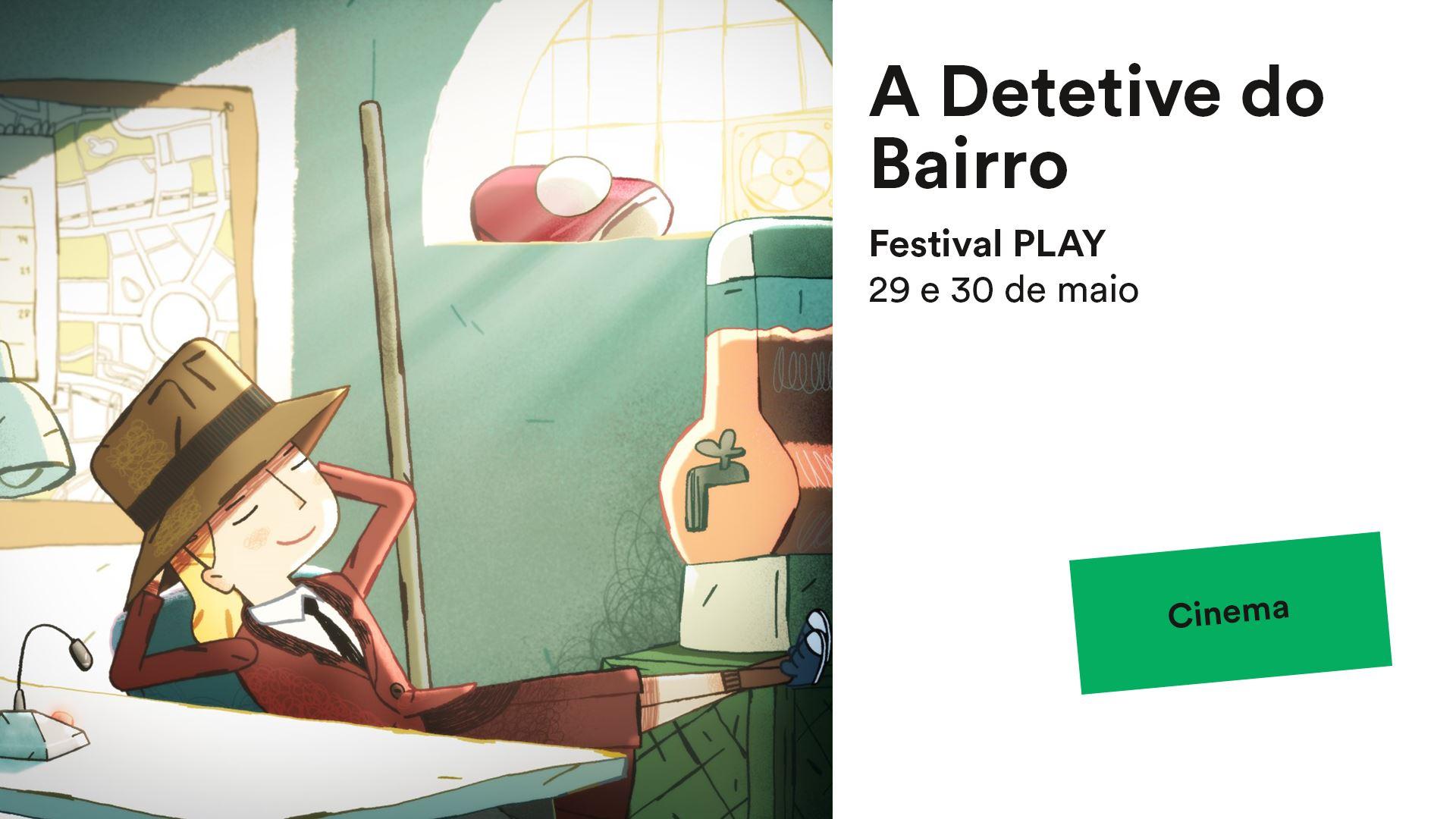 A Detetive do Bairro // Festival PLAY