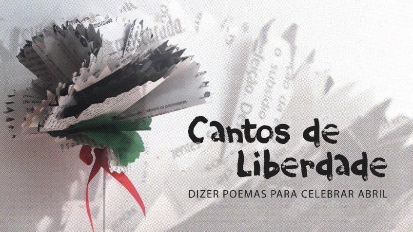 Cantos de liberdade - dizer poemas para celebrar abril