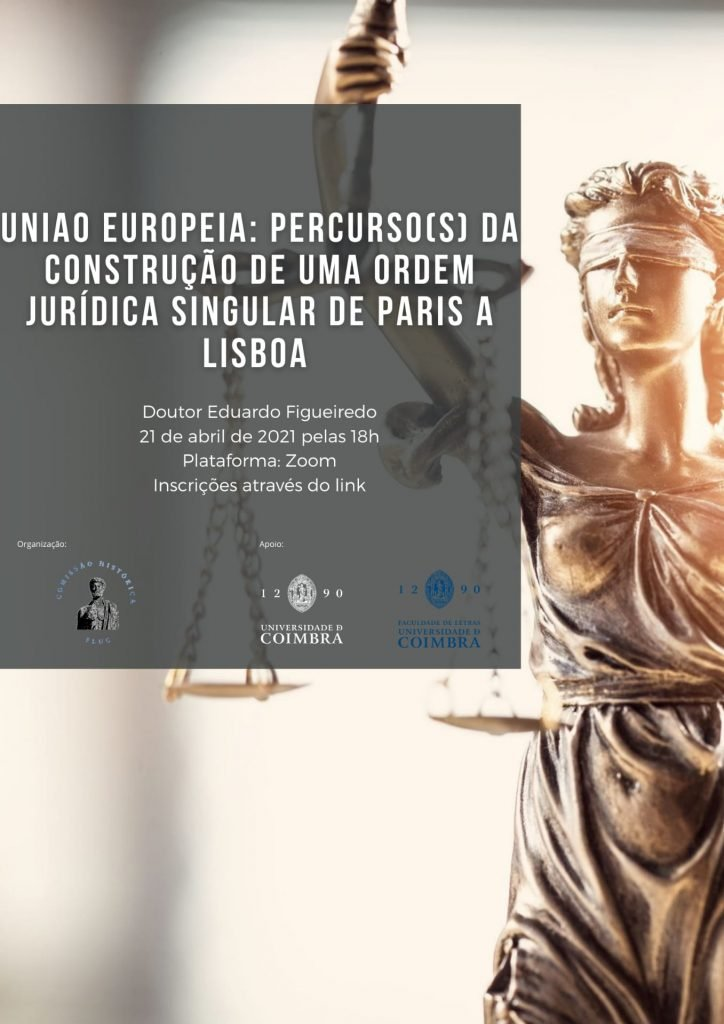"""Workshop """"União Europeia: Percurso(s) da Construção de uma Ordem Jurídica Singular de Paris a Lisboa"""""""