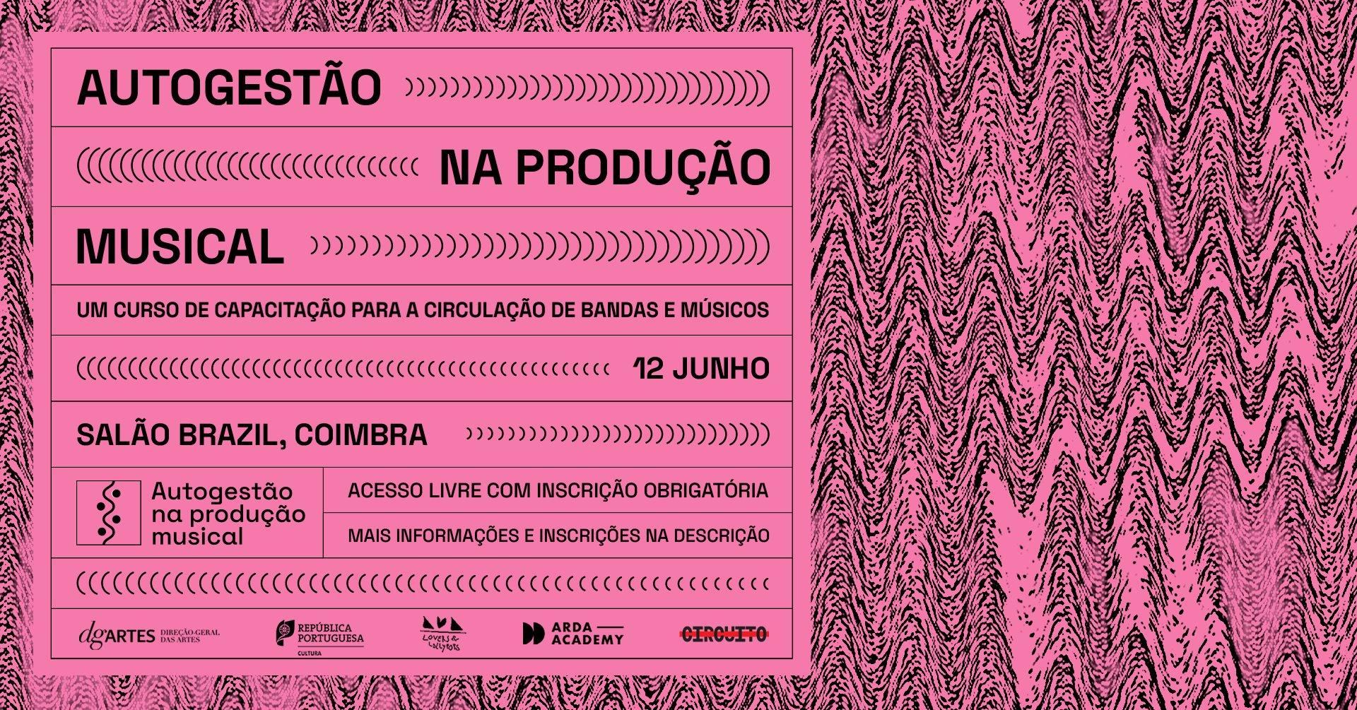 Autogestão na Produção Musical - Curso de capacitação para circulação de bandas e músicos (Coimbra)