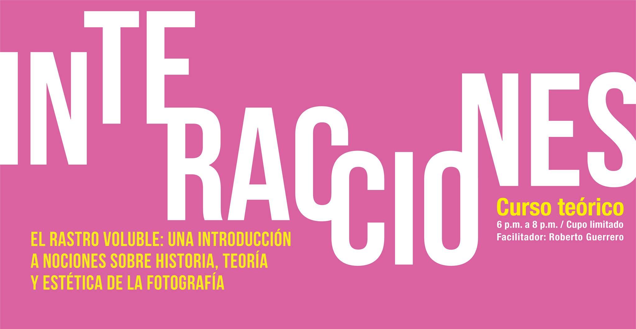 Interacciones. Una introducción a nociones de historia, teoría y estética de la fotografía.