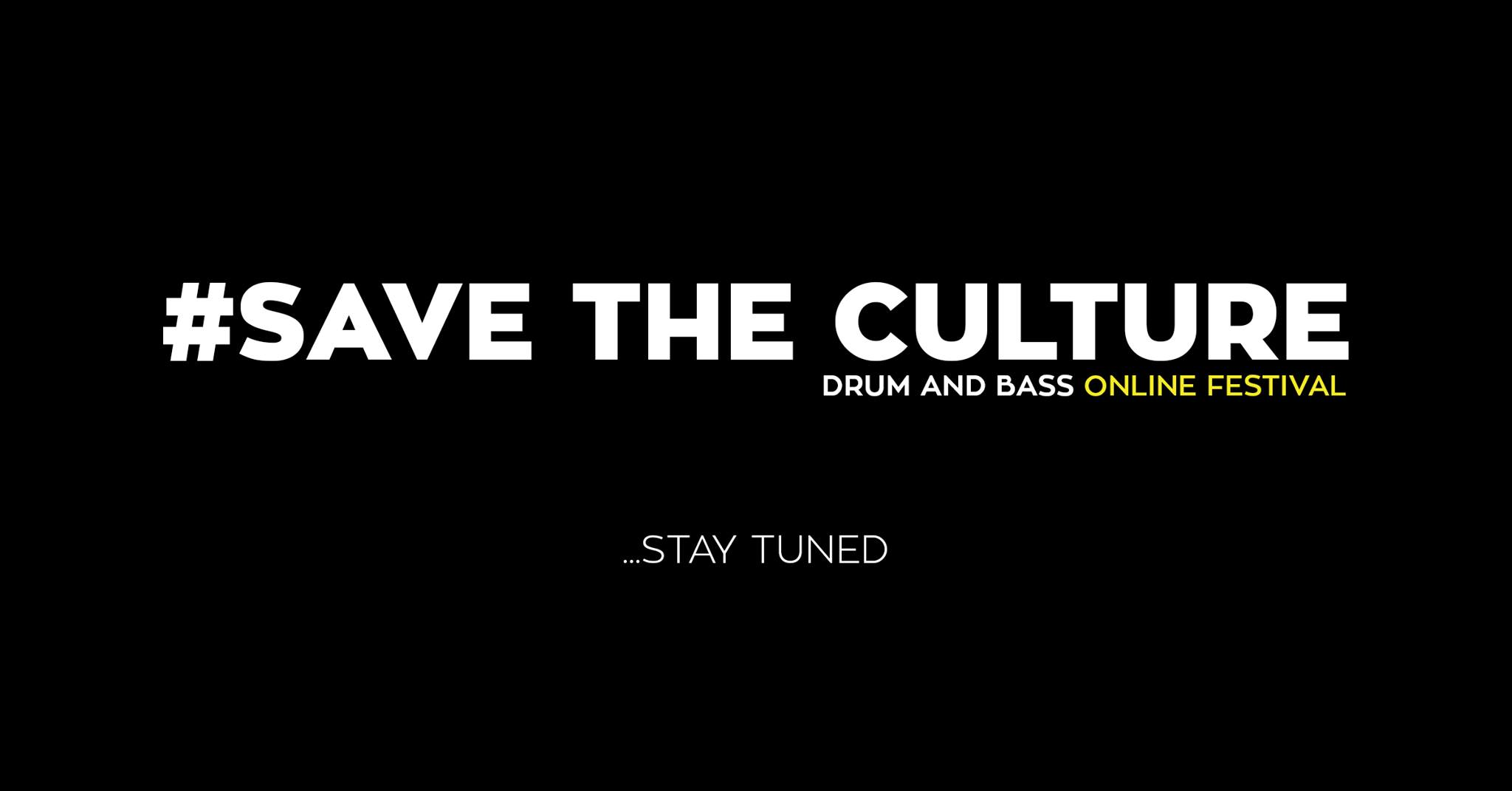 #SAVE THE CULTURE // Drum and Bass on-line Festival