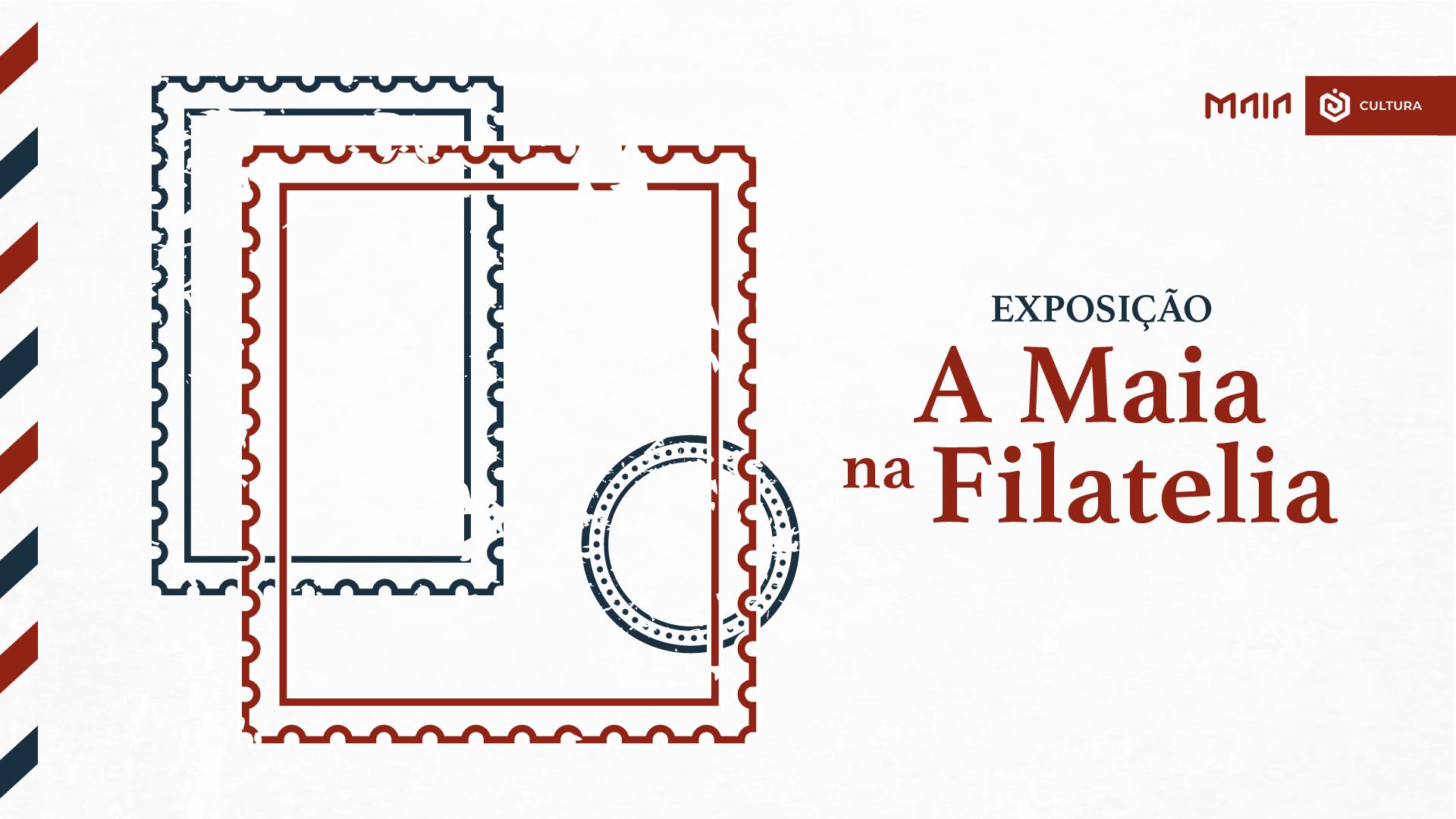 'A Filatelia na Maia'