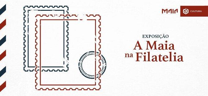 """""""A Filatelia na Maia"""""""