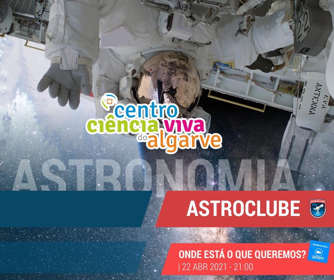 Astroclube - Onde está o que queremos?