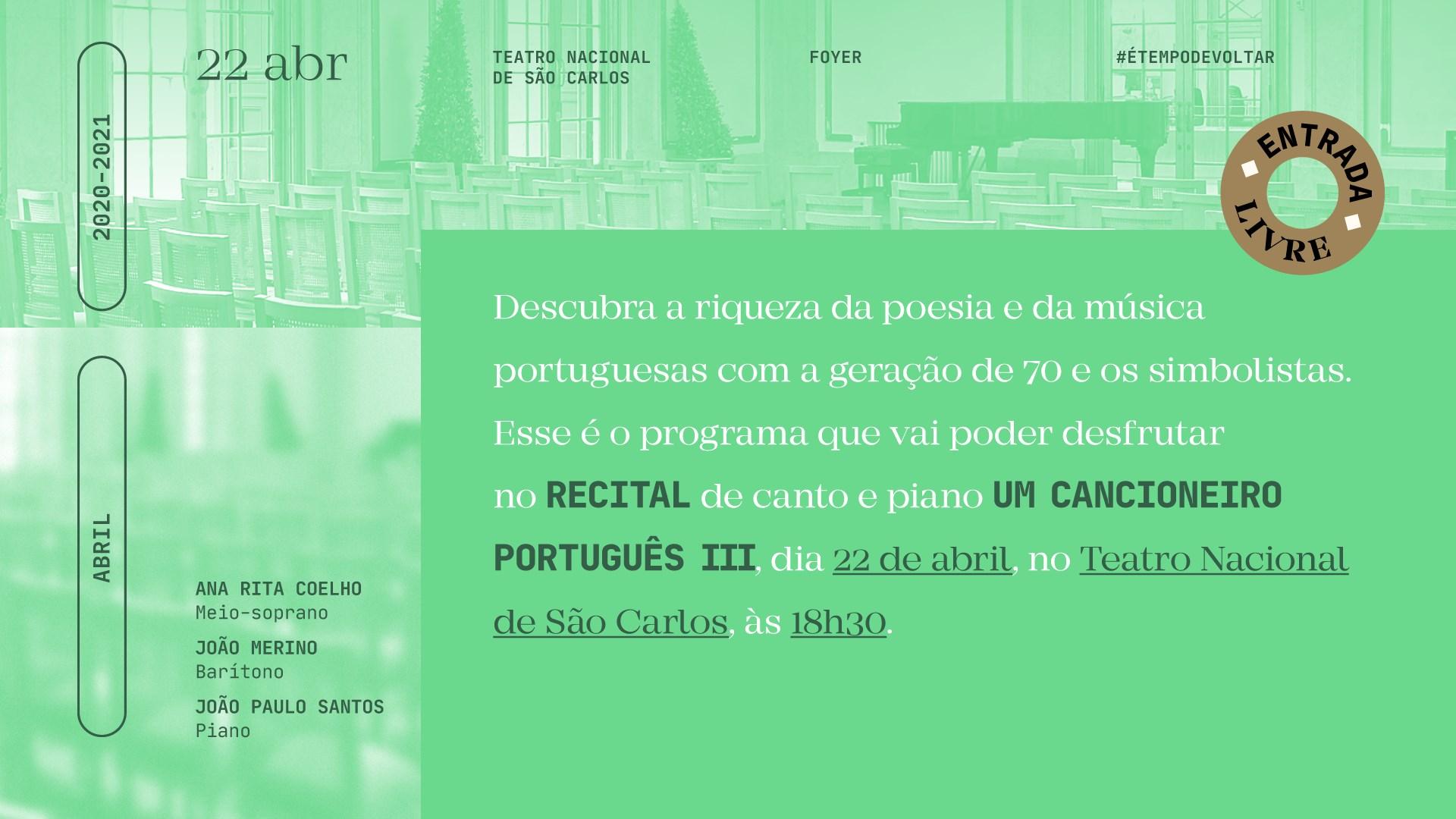 Foyer Teatro Nacional de São Carlos — Recital de Canto e Piano Um Cancioneiro Português III