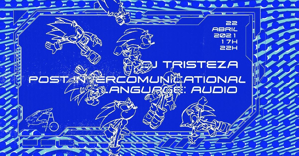dj tristeza ◕ ‿-。 Post Intercomunicational Language: Audio