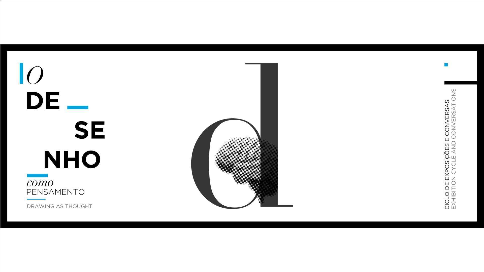 O Desenho como prática artística: Conversa   O Desenho como Pensamento