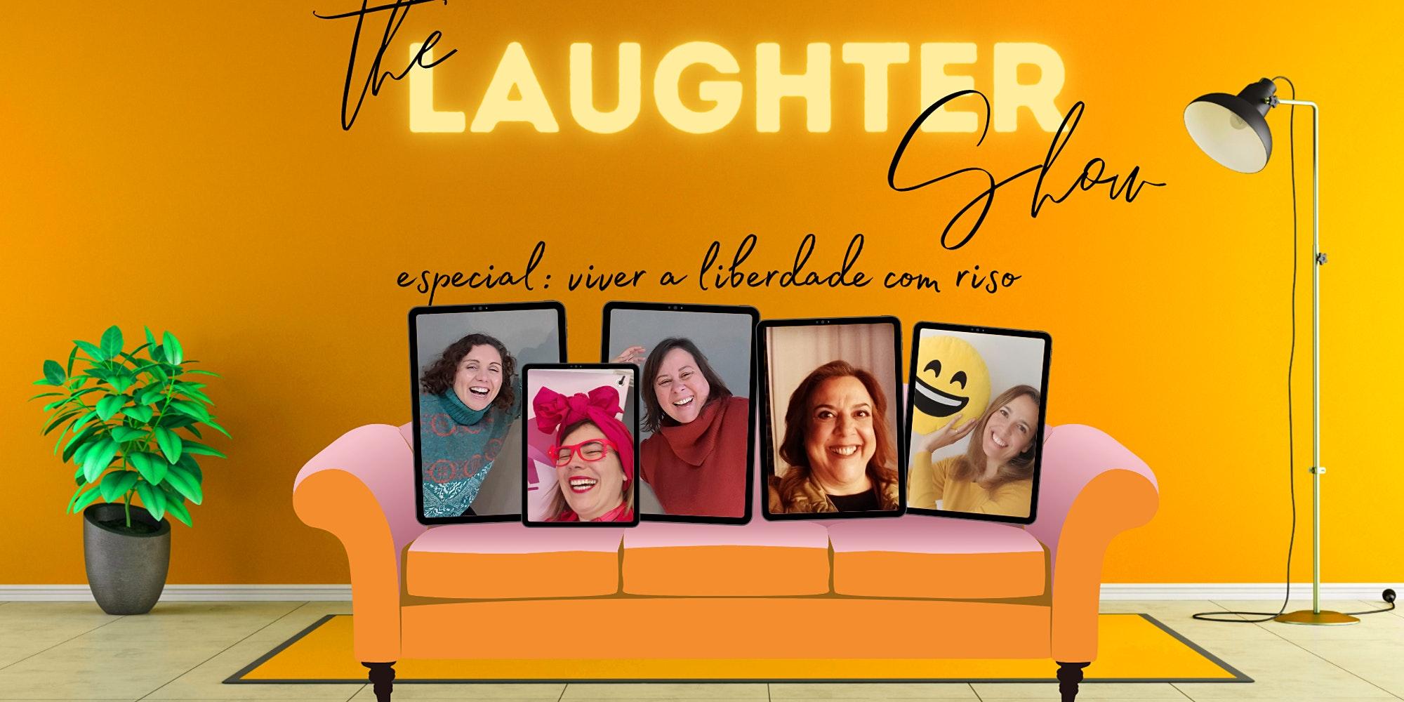 The Laughter Show: especial liberdade