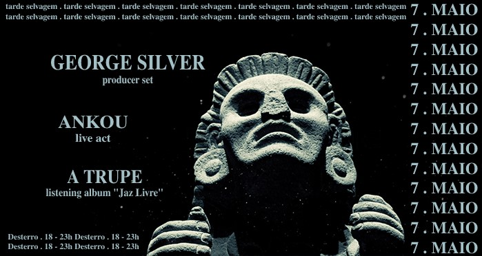 TARDE SELVAGEM -- George Silver | Ankou | A Trupe