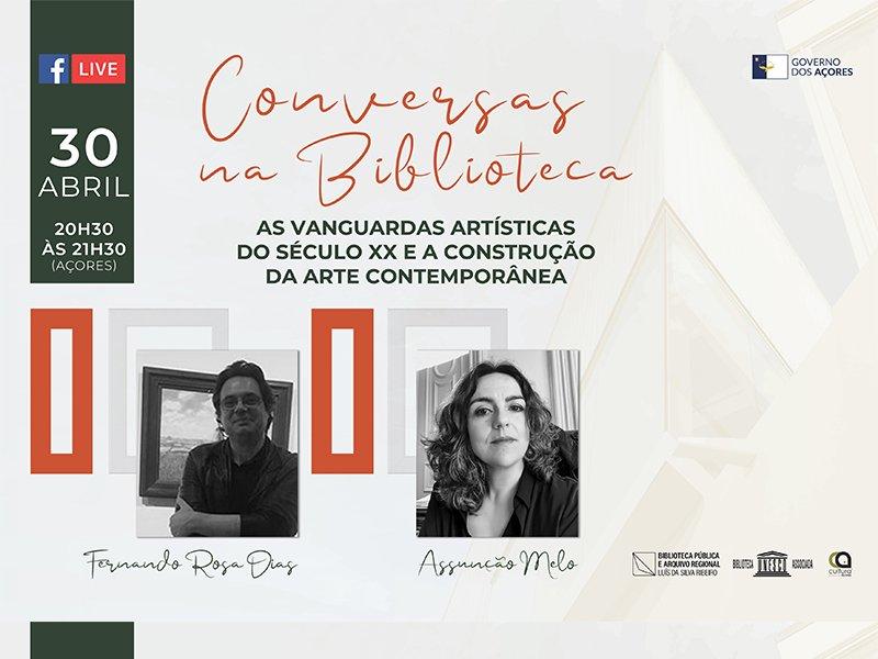 Conversas na Biblioteca  - As Vanguardas Artísticas do século XX e a Construção da Arte Contemporânea, com Fernando Rosa Dias e Assunção Melo -
