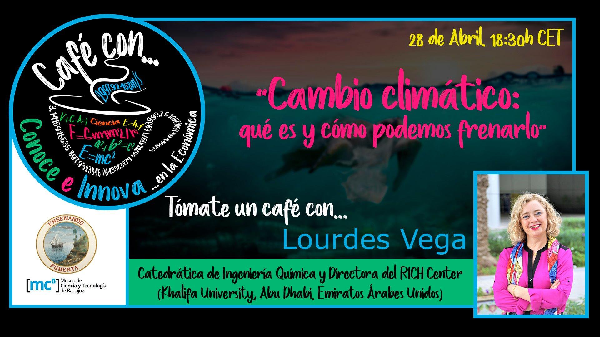 'Cambio Climático: qué es y cómo podemos frenarlo' con Lourdes Vega
