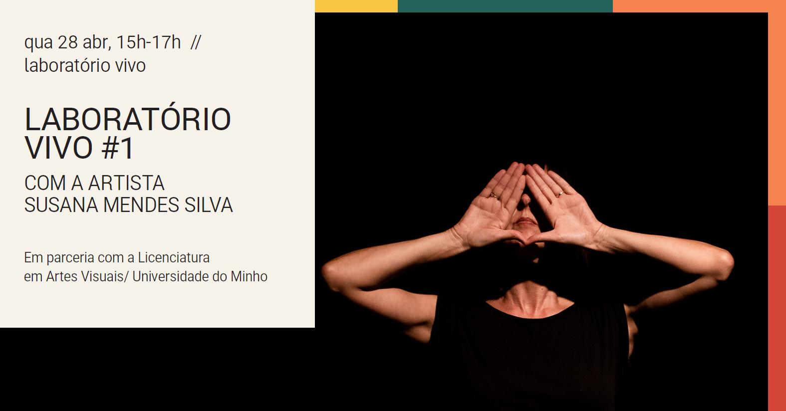 Laboratório Vivo #1 : Susana Mendes Silva e alunos do 3.º ano de Artes Visuais da UMinho