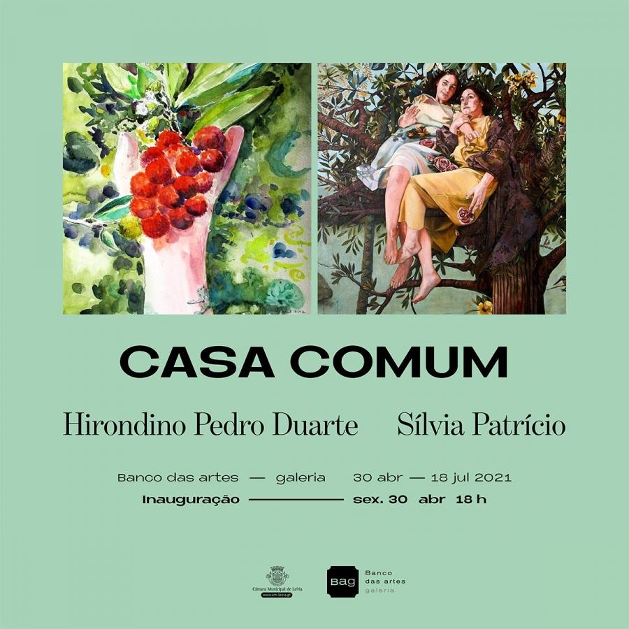 Casa Comum: Exposição de Hirondino Pedro Duarte e Sílvia Patrício