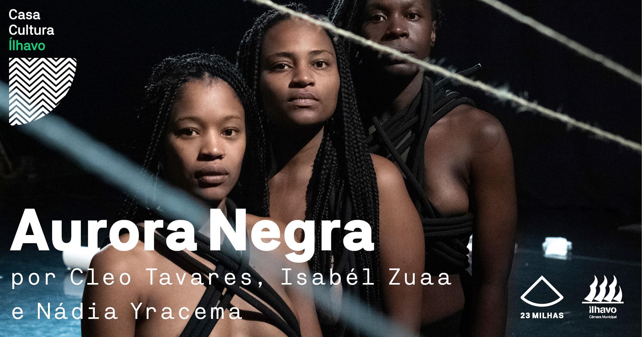Aurora Negra de Cleo Tavares, Isabél Zuaa e Nádia Yracema