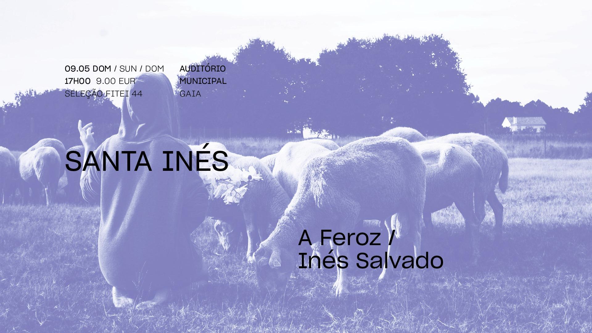 Santa Inés • A FEROZ / INÉS SALVADO | FITEI 2021
