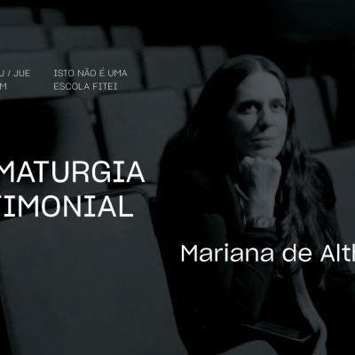 Masterclass / MARIANA DE ALTHAUS • Dramaturgia testimonial   FITEI 2021