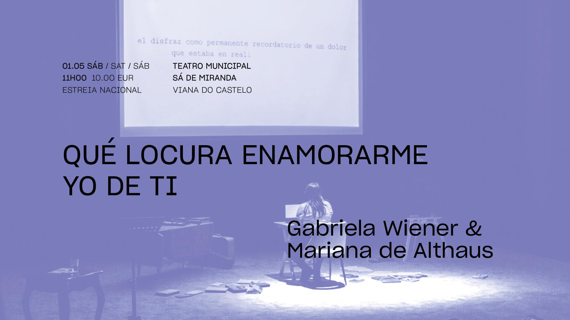 Qué locura enamorarme yo de ti • GABRIELA WIENER & MARIANA DE ALTHAUS • Estreia nacional / Perú