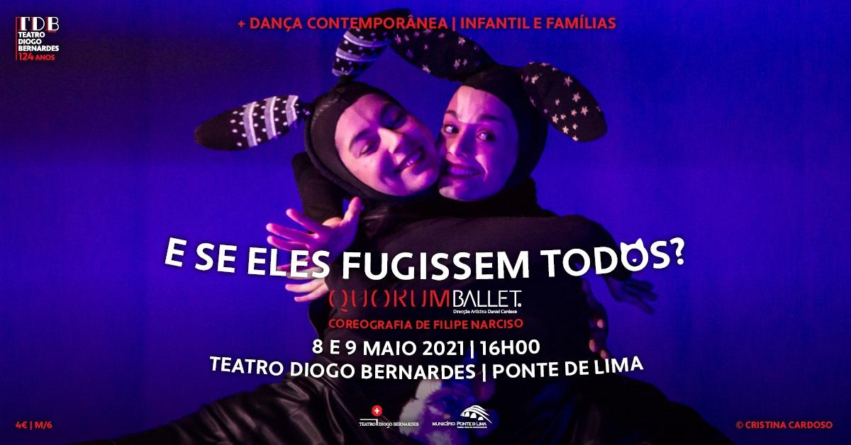 E Se Eles Fugissem Todos?, pelo Quorum Ballet   Teatro Diogo Bernardes - Ponte de Lima