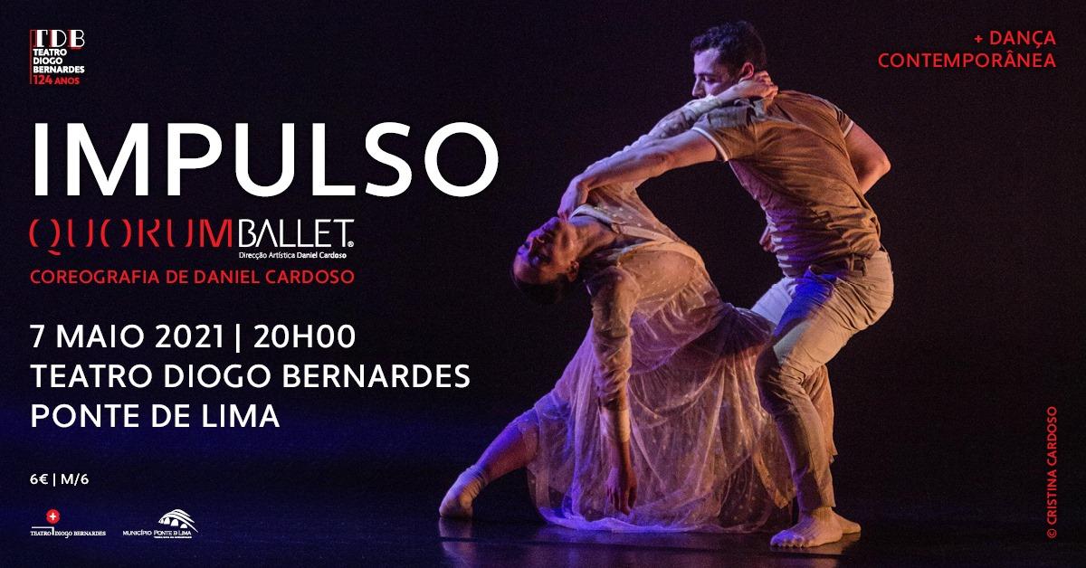 Impulso, pelo Quorum Ballet | Teatro Diogo Bernardes - Ponte de Lima