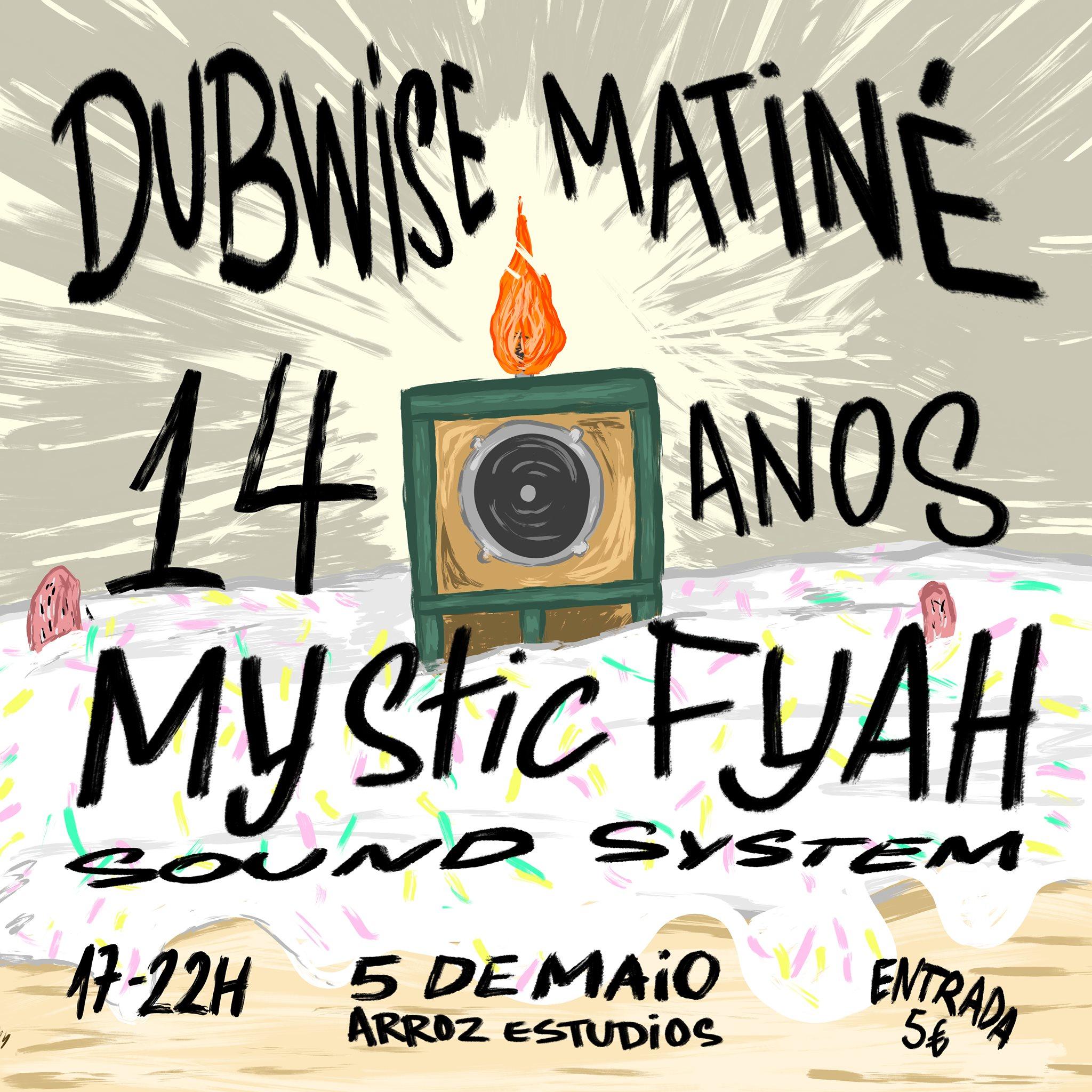 Dubwise Matiné - Mystic Fyah