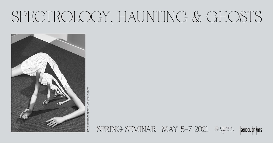 Spring Seminar 2021 · Spectrology, Haunting and Ghosts