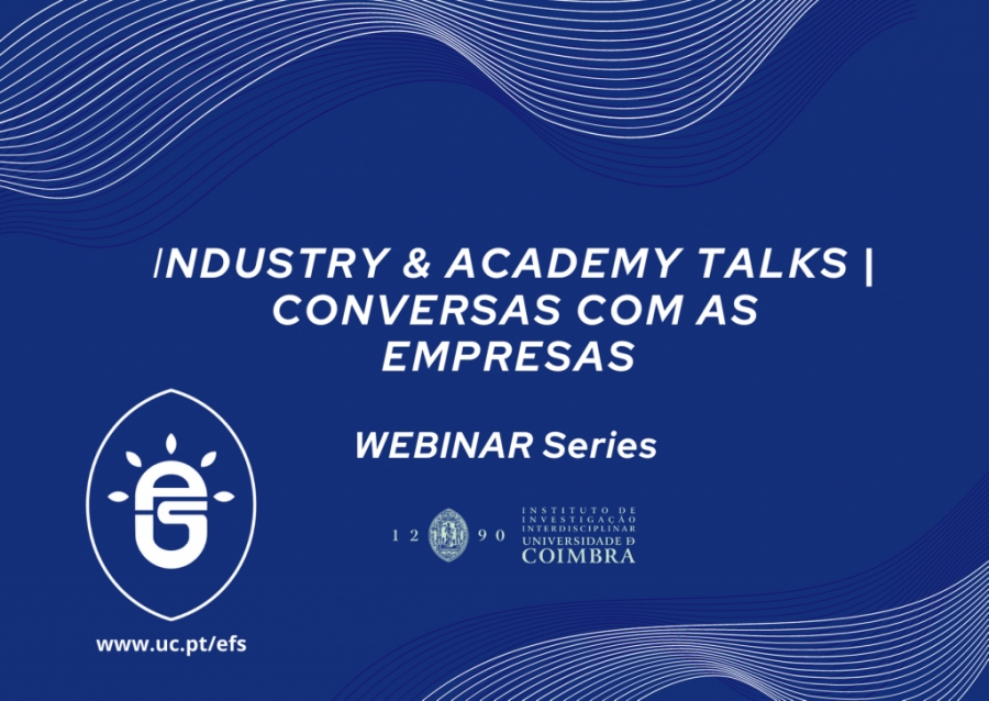 WEBINAR Series: Industry & academy talks   Conversas com as empresas