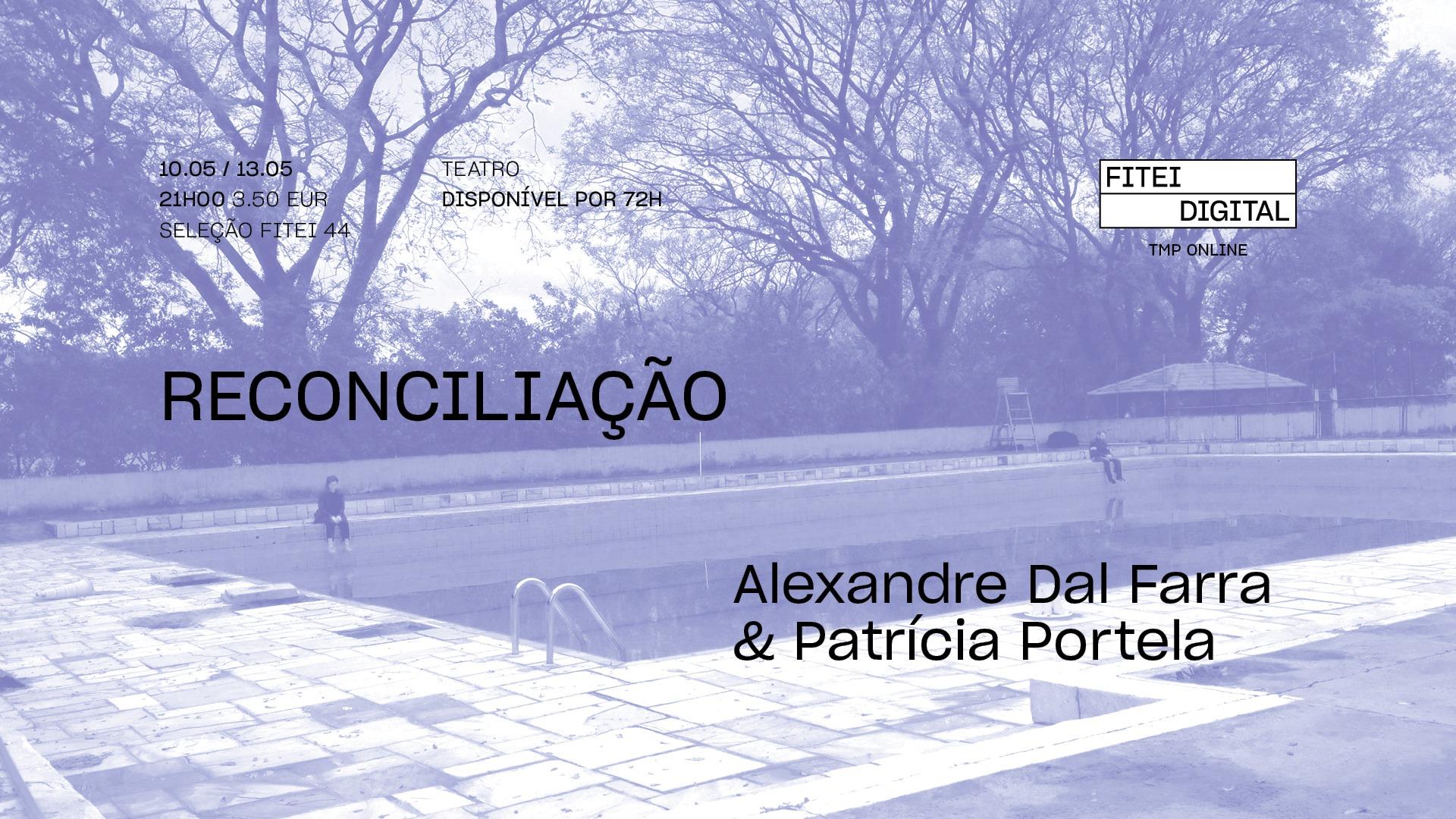 Reconciliação • ALEXANDRE DAL FARRA & PATRÍCIA PORTELA | FITEI Digital