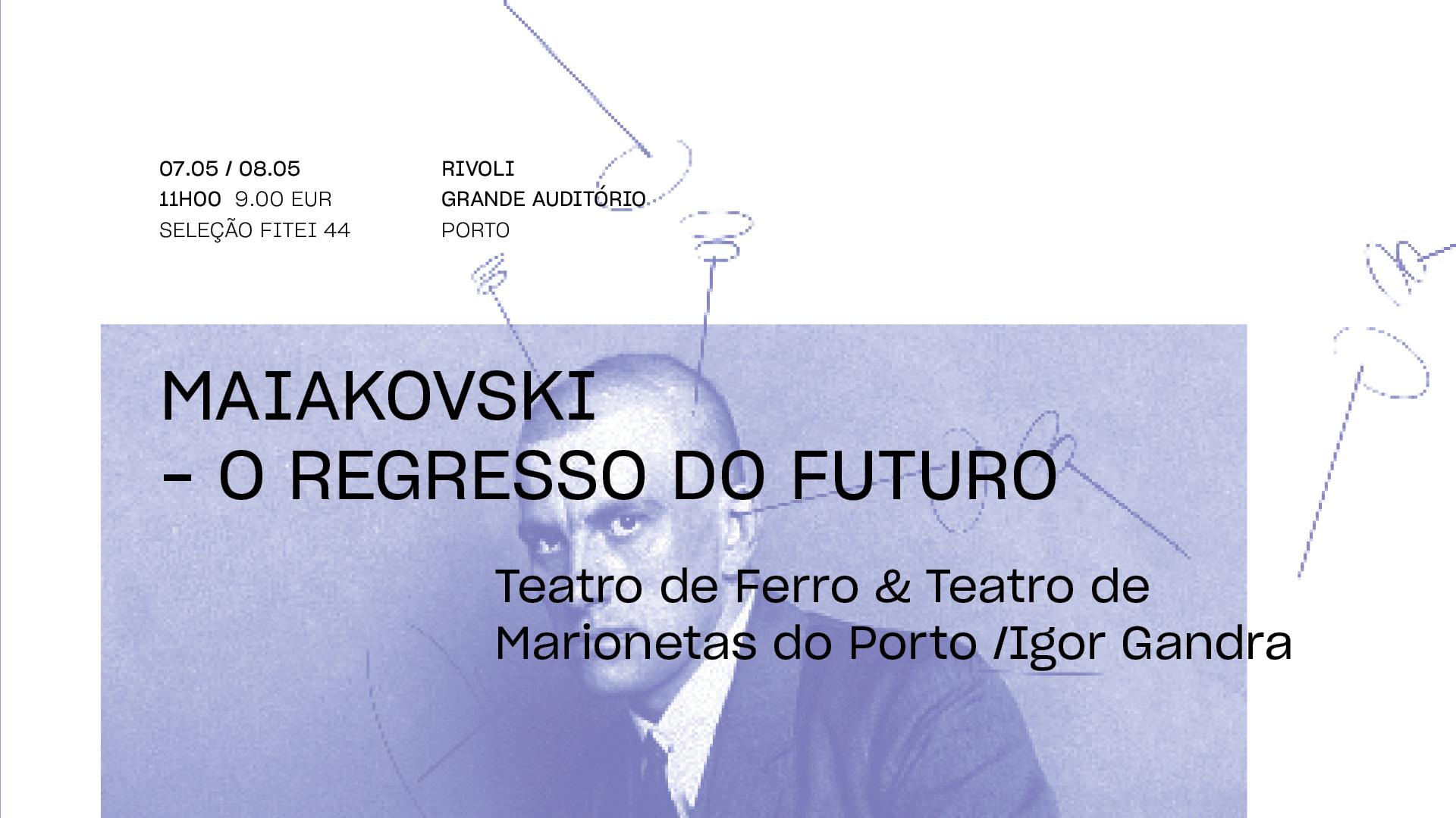 Maiakovski – O Regresso do Futuro •  TEATRO DE FERRO & TEATRO DE MARIONETAS DO PORTO / IGOR GANDRA