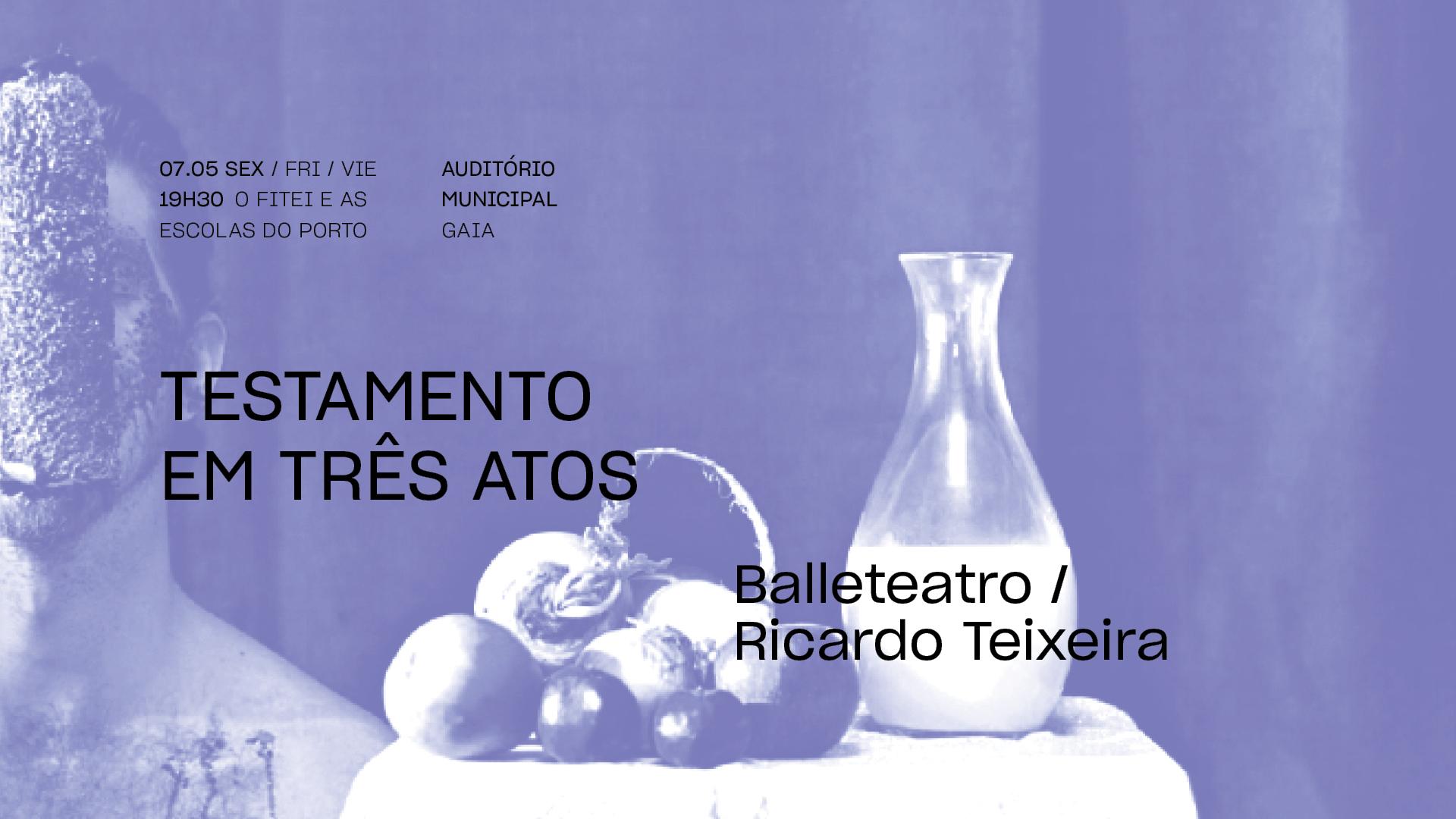 Testamento em Três Atos • BALLETEATRO / RICARDO TEIXEIRA | FITEI 2021