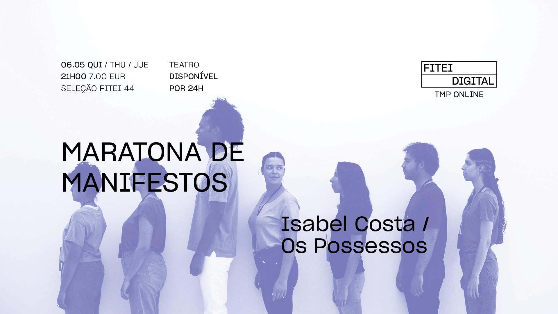 Maratona de Manifestos • ISABEL COSTA / OS POSSESSOS   FITEI Digital
