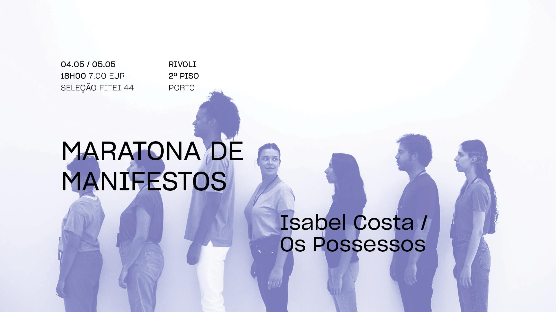 Maratona de Manifestos • ISABEL COSTA / OS POSSESSOS | FITEI 2021