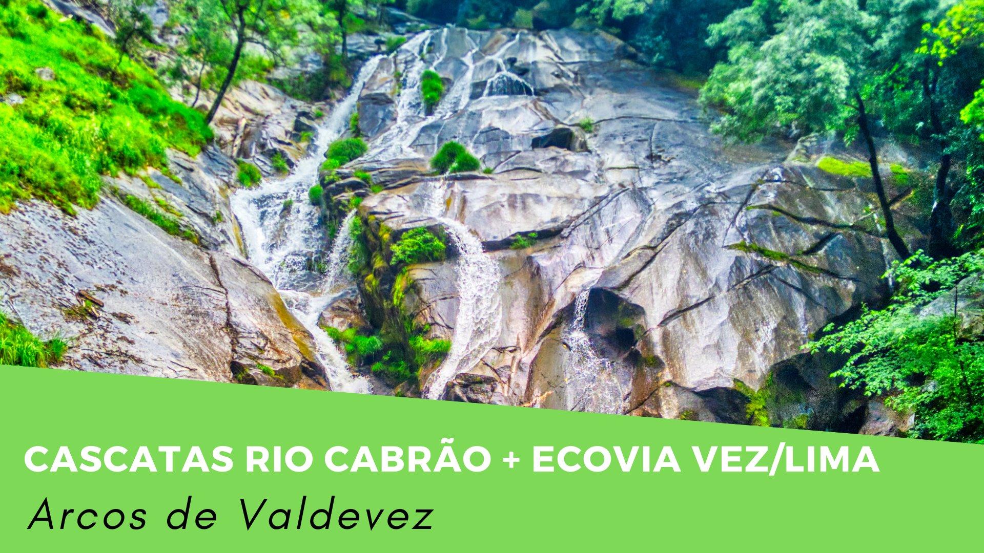 Cascatas Rio Cabrão + Ecovia do Vez
