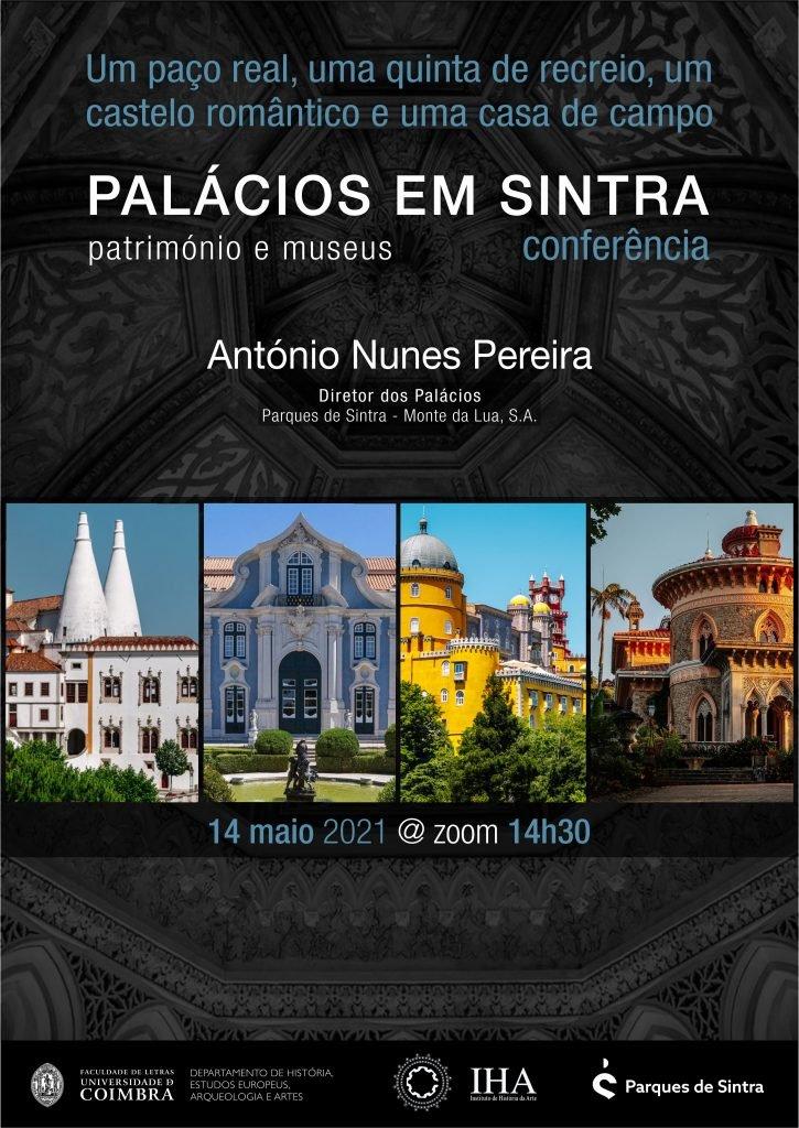 """Conferência """"Um Paço Real, uma Quinta de Recreio, um Castelo Romântico e uma Casa de Campo: Palácios de Sintra, Patrimónios e Museus"""""""