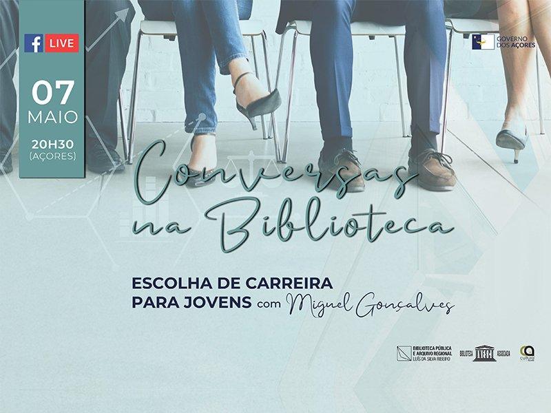 Conversas na Biblioteca - Escolha de Carreira para Jovens, com Miguel Gonçalves