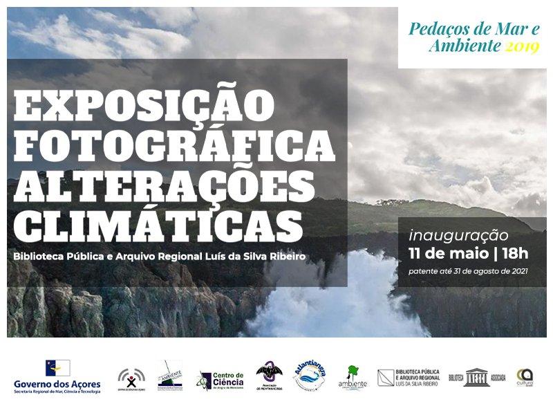 """Exposição de fotografia: """"Alterações Climáticas"""""""