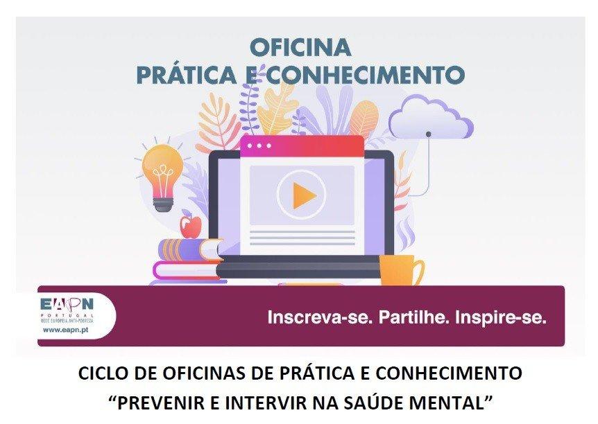 Ciclo de Oficinas de Prática e de Conhecimento 'Prevenir e Intervir na Saúde Mental'