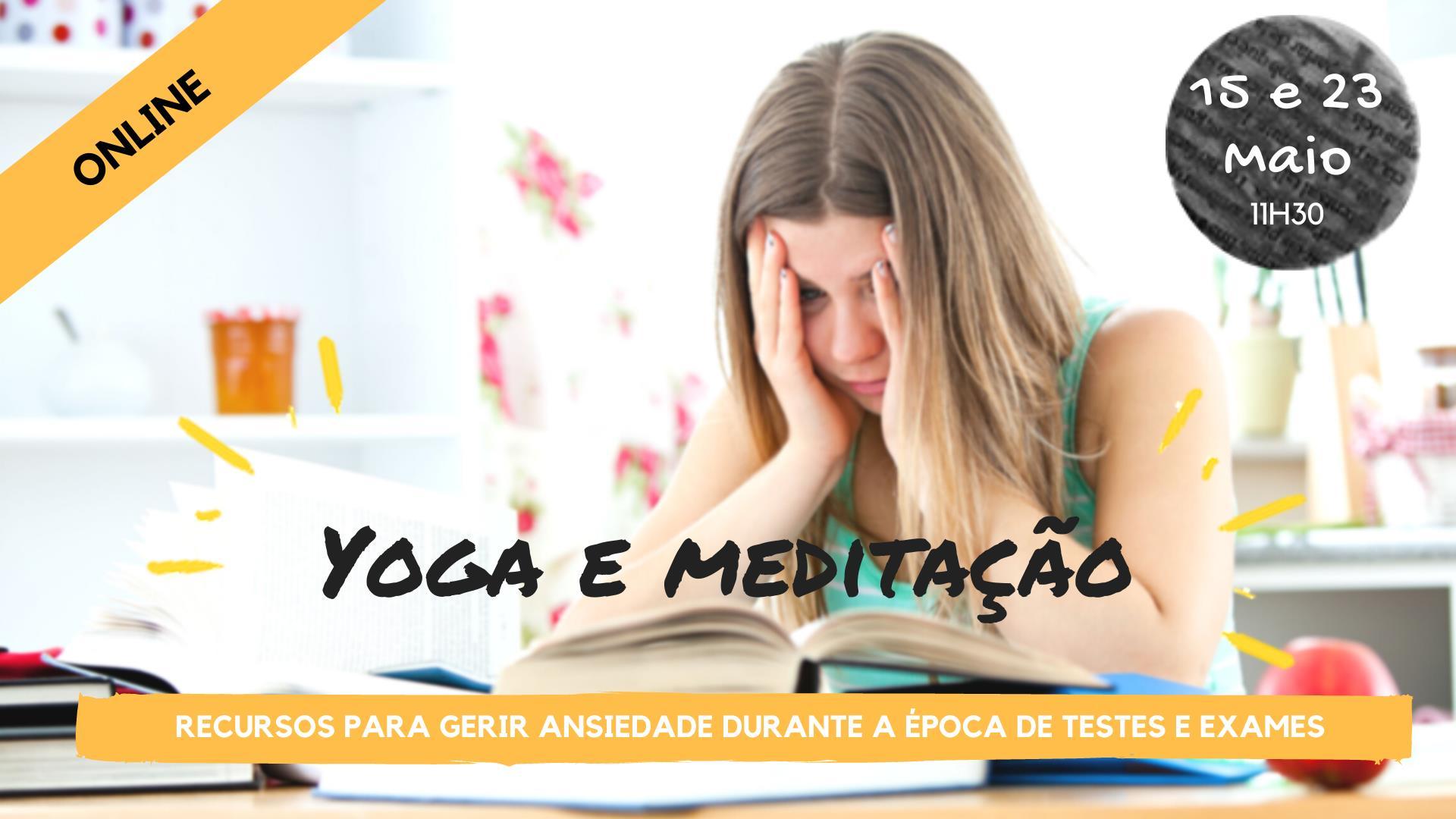 Oficina de Yoga e Meditação: recursos para gerir ansiedade durante a época de testes/exames