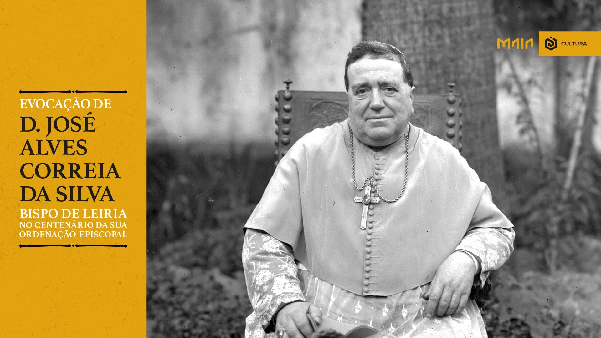 Evocação D. José Alves Correia, Bispo de Leiria.