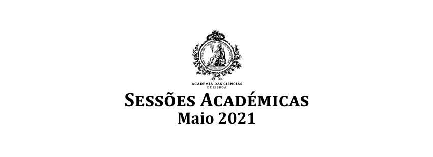 Sessões Académicas online / Maio 2021