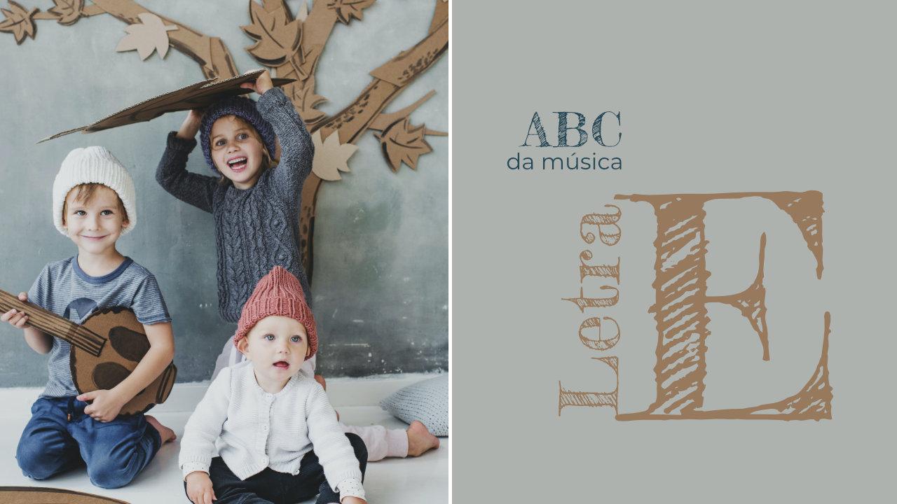 Letra E - ABC da Música