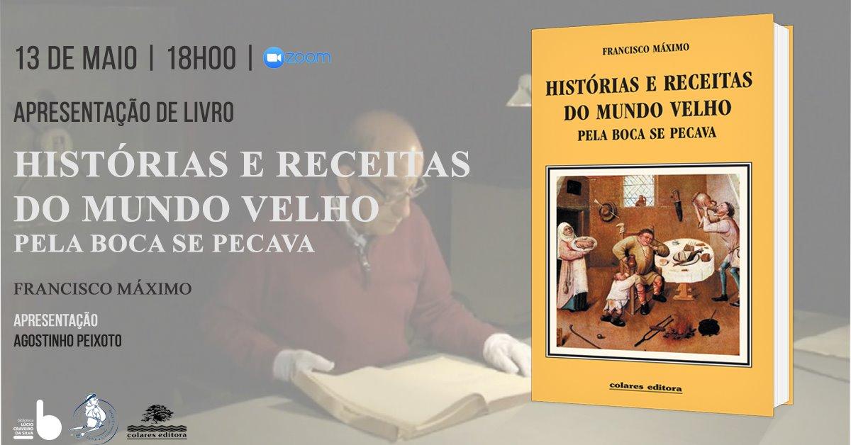 Apresentação do livro 'Histórias e Receitas do Mundo Velho: Pela Boca se Pecava'