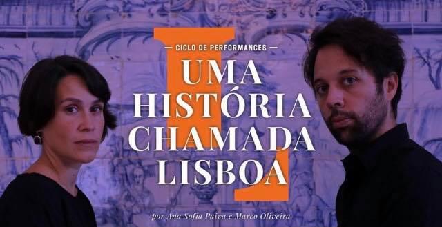 Uma História Chamada Lisboa - ciclo de performances
