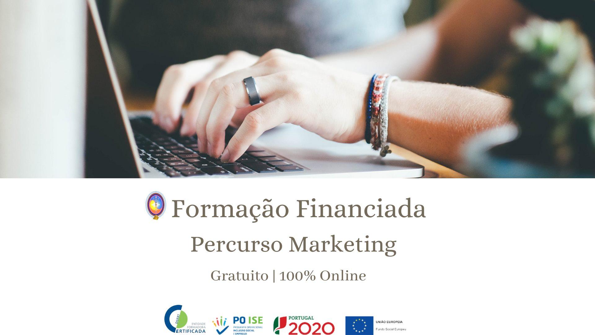 FORMAÇÃO FINANCIADA:  Percurso Marketing