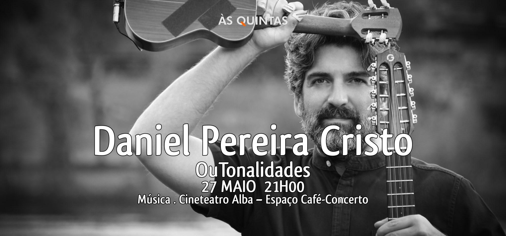 Daniel Pereira Cristo - OuTonalidades